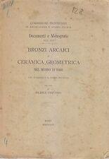 BRONZI ARCAICI E CERAMICA GEOMETRICA NEL MUSEO DI BARI 1921 Michele Gervasio *