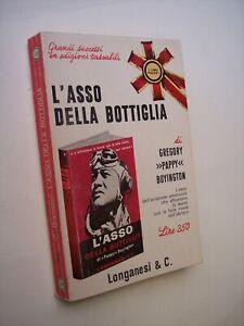 """BOYNGTON Gregory """"Pappy"""": L'ASSO DELLA BOTTIGLIA, Poket Longanesi 1966 aviazione"""