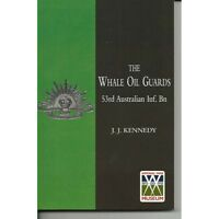 53rd Australian WHALE OIL GUARDS 53rd Infantry Battalion AIF Military Book