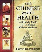 The Chinese Way to Health : A Self-Help Guide to Traditional Chinese Medicine