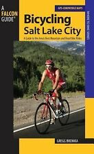 Bicycling Salt Lake City: A Guide To The Area's Best Mountain And Road Bike Ride