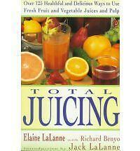 Total Juicing: Over 125 Healthful and Delicious Ways to Use Fresh-ExLibrary