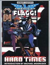 American Flagg    Hard Times    Howard Chaykin     1985    1st Print