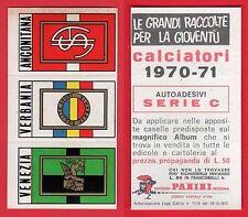SCUDETTO CALCIATORI PANINI 1970/71 - NUOVO - SERIE C - VENEZIA/VERBANIA/ANCONA