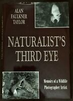 ' NATURALIST'S THIRD EYE ' by Alan FAULKNER TAYLOR : 1st. Ed. 2000 : SIGNED COPY