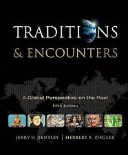 Traditions and Encounters : A Global Perspective on the Past by Jerry Bentley...