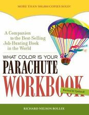 What Color Is Your Parachute Workbook: How to Create a Picture of Your Ideal Job