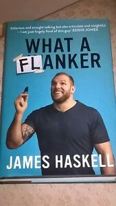 What a Flanker by James Haskell 2019 - Hardback - POST FREE!!