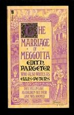 The Marriage of Meggotta By Edith Pargeter. 9780708840368