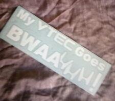 Honda Funny Sticker MY VTEC GOES BWAAHHH