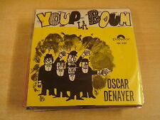 45T SINGLE / OSCAR DENAYER - YOUP LA BOUM