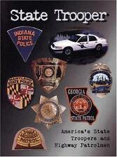 State Trooper : America's State Troopers and Highway Patrolmen by Marilyn Ols...