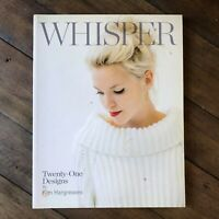 Whisper by Kim Hargreaves, 21 Knit & Crochet Designs, Rowan Yarns, 2011