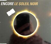 Encore Maxi CD Le Soleil Noir - Germany (M/M - Scellé / Sealed)