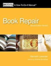 Book Repair : A How-To-Do-It Manual by Kenneth Lavender and Artemis BonaDea...
