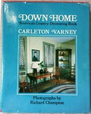 DOWN HOME ~ AMERICA'S COUNTRY DECORATING BOOK ~ CARLETON VARNEY ~ ©1981 ~ HC DJ