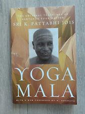 Yoga Mala : The Original Teachings of Ashtanga Yoga Master Sri K. Pattabhi Jois