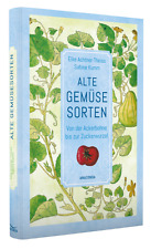 Alte Gemüsesorten - Von der Ackerbohne bis zur Zuckerwurzel  Selbstversorger