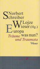 EUROPA WAS NUN ? Träume und Traumata von Norbert Schreiber und Lojze Wieser