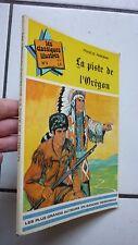 LES CLASSIQUES ILLUSTRES 2 ERE  SERIE  // NUM 4 / LA PISTE DE L OREGON