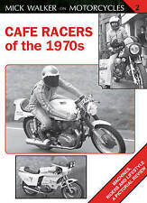 Cafe Racers of the 1970s: Machines, Riders and Lifestyle A Pictorial Review (Mic