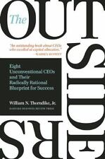 Outsiders : Eight Unconventional CEOs and Their Radically Rational Blueprint for