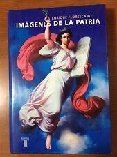 2005 IMAGENES DE LA PATRIA Enrique Florescano Taurus