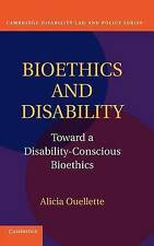 Bioethics and Disability: Toward a Disability-Conscious Bioethics (Cambridge Dis