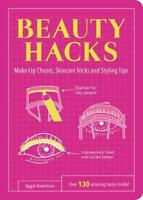 Beauty Hacks: Make-Up Cheats, Skincare Tricks an, Robertson, Aggie, New