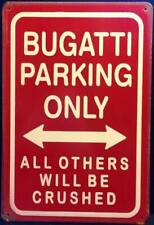 BUGATTI PARKING ONLY RUSTY PARKING TIN SIGNS (20x30cm)