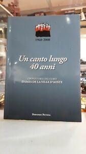 [NC] UN CANTO LUNGO 40 ANNI CRONISTORIA DEL CORO DAMES DE LA VILLE D'AOSTE 1968