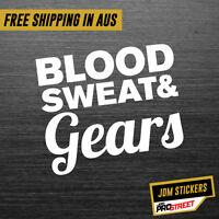 BLOOD SWEAT & GEARS JDM CAR STICKER DECAL Drift Turbo Euro Fast Vinyl #0521