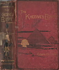 The Khedive' s Egypt;. or the old house of bondage under new masters. 1887. .