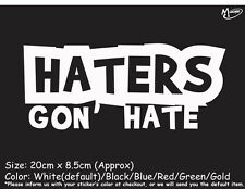 HATERS GON HATE Reflective Funny Car Stickers JDM Decals Funny Best Gift.