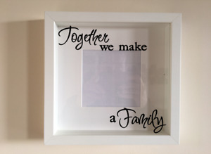 Box Frame Vinyl Decal Sticker Wall art Quote Together we make a Family AUCT