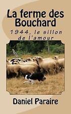 La Ferme des Bouchard : 1944, le Sillon de L'amour by Daniel Paraire and...