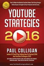 Youtube Strategies 2016: How to Make and Market Youtube Videos by Paul Colligan