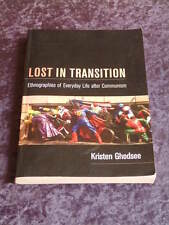 Kristen Ghodsee - Lost in Transition ethnographies of life after communism