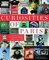 Curiosities of Paris: An idiosyncratic guide to overlooked delights... hidden in