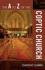 The A to Z of the Coptic Church (The A to Z Guide Series) by Gabra, Gawdat | Pap