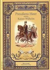 Preußens Heer unter Kaiser Wilhelm I. (Reprint) NEU -Uniformen Waffen Preussen-