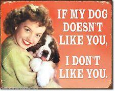 IF MY DOG DOSENT LIKE YOU Vintage Retro Dog Lovers Gift Metal Tin Wall Sign 1838