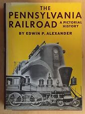 The Pennsylvania Railroad : A Pictorial History by Edwin P. Alexander (1984)