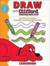 Draw With Clifford The Big Red Dog by Scholastic Teaching Resources