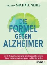 Die Formel gegen Alzheimer von Michael Nehls (2018, Taschenbuch)