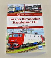 Loks der Rumänischen Staatsbahnen CFR seit 1946 - Typenkompass - Thomas Estler