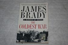 The Coldest War : A Memoir of Korea by James P. Brady and James Brady (2000, ...