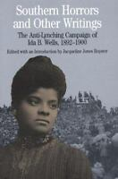 Southern Horrors and Other Writings; The Anti-Lynching Campaign of Ida B. Wells