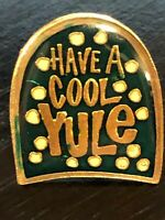 Vintage Collectible Have a Cool Yule Metal Colorful Pinback Pin Back Lapel Pin