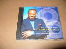 Frank Wilson Do I Love You The Interviews cd 2000 Ex + Condition